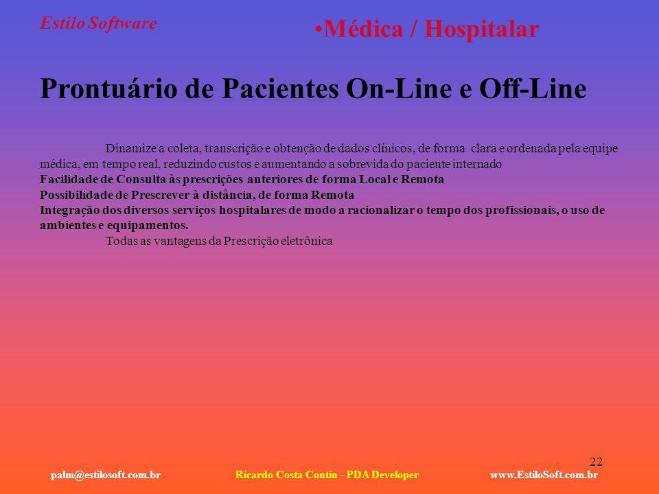 22 Estilo Software www.EstiloSoft.com.brRicardo Costa Contin - PDA Developerpalm@estilosoft.com.br Médica / Hospitalar Prontuário de Pacientes On-Line