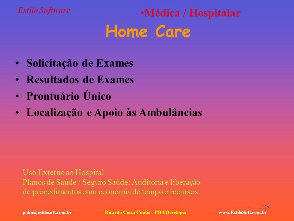25 Estilo Software www.EstiloSoft.com.brRicardo Costa Contin - PDA Developerpalm@estilosoft.com.br Médica / Hospitalar Uso Externo ao Hospital Planos