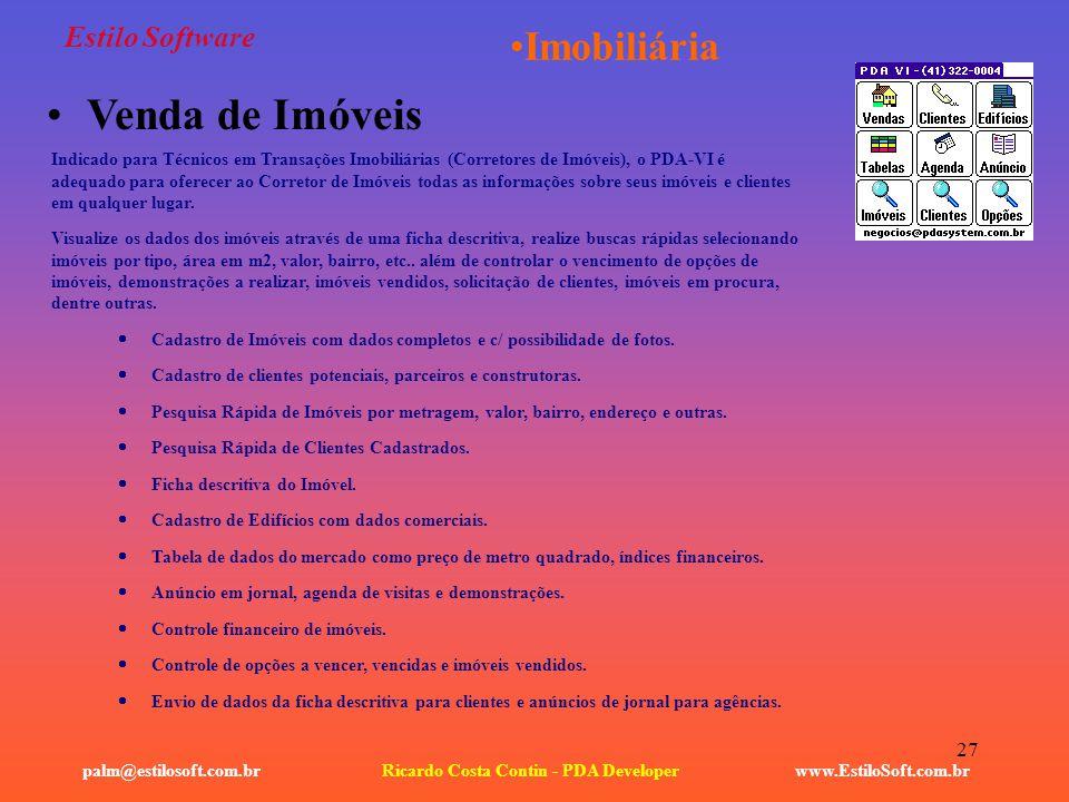 27 Estilo Software www.EstiloSoft.com.brRicardo Costa Contin - PDA Developerpalm@estilosoft.com.br Imobiliária Venda de Imóveis Indicado para Técnicos