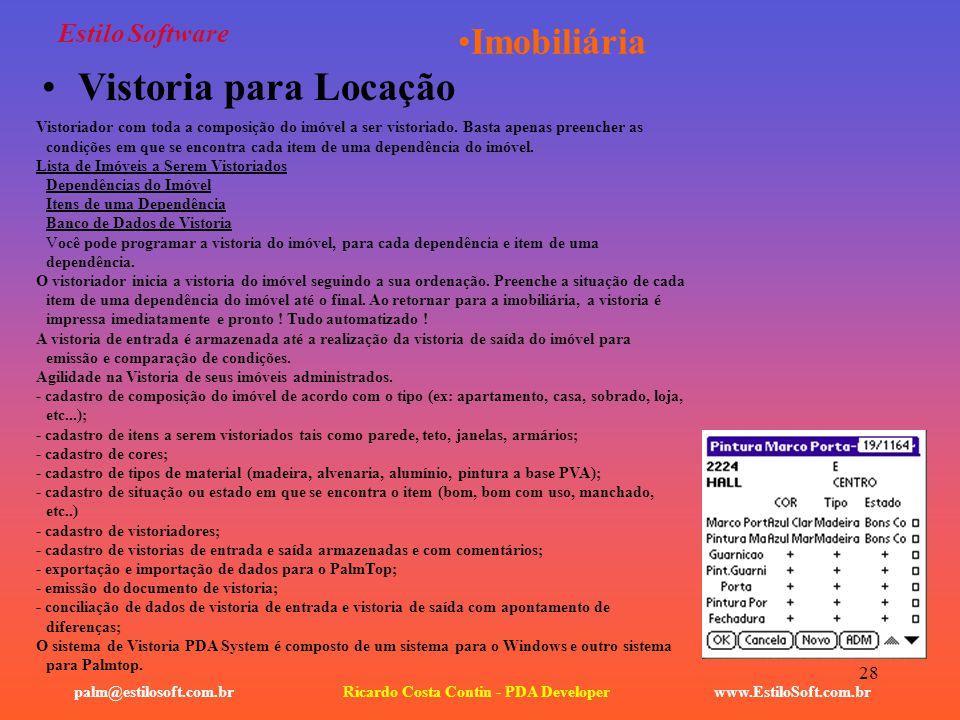 28 Estilo Software www.EstiloSoft.com.brRicardo Costa Contin - PDA Developerpalm@estilosoft.com.br Imobiliária Vistoria para Locação Vistoriador com t