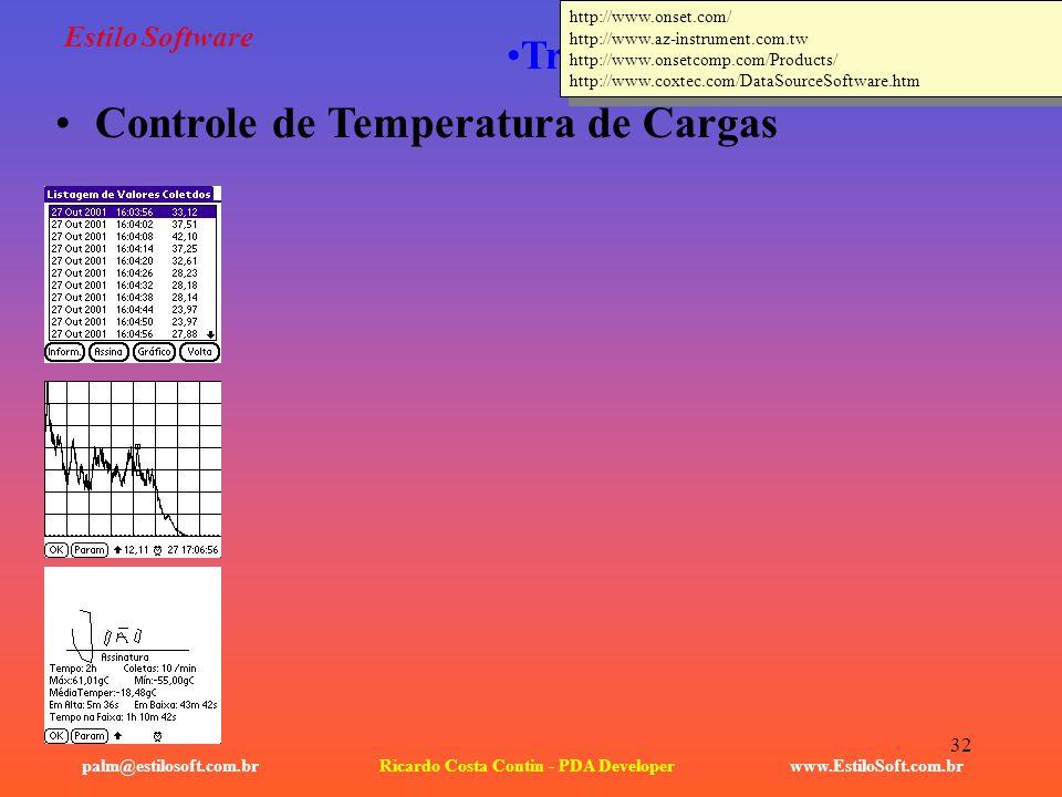 32 Estilo Software www.EstiloSoft.com.brRicardo Costa Contin - PDA Developerpalm@estilosoft.com.br Transporte / Segurança Controle de Temperatura de C