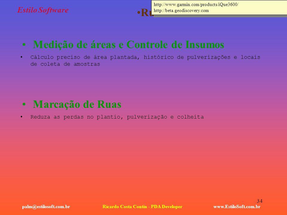 34 Estilo Software Medição de áreas e Controle de Insumos www.EstiloSoft.com.brRicardo Costa Contin - PDA Developerpalm@estilosoft.com.br Rural Marcaç