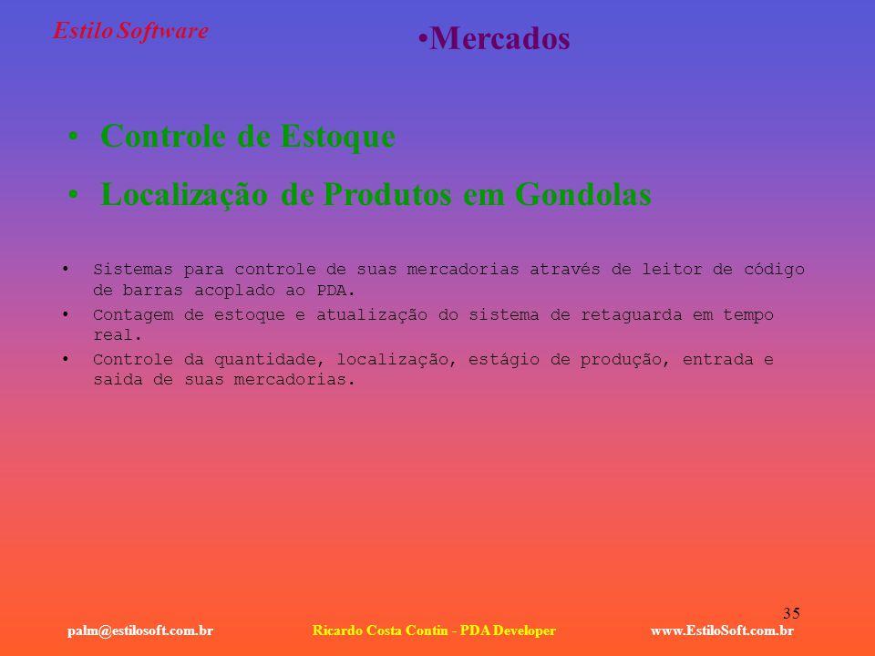 35 Estilo Software Controle de Estoque www.EstiloSoft.com.brRicardo Costa Contin - PDA Developerpalm@estilosoft.com.br Mercados Localização de Produto