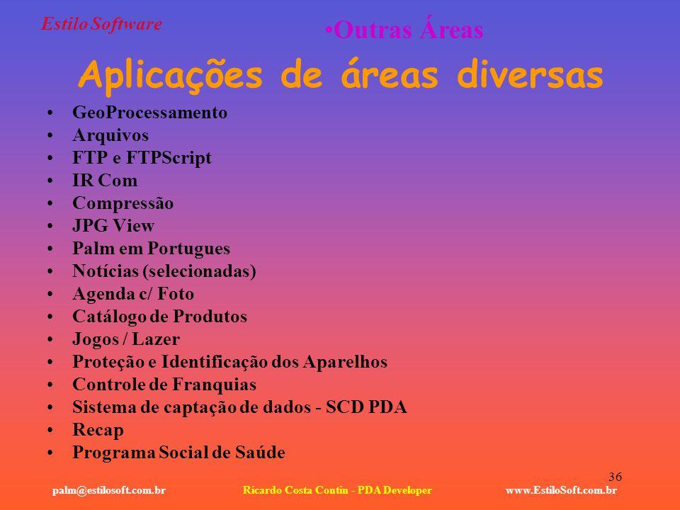 36 Estilo Software GeoProcessamento Arquivos FTP e FTPScript IR Com Compressão JPG View Palm em Portugues Notícias (selecionadas) Agenda c/ Foto Catál