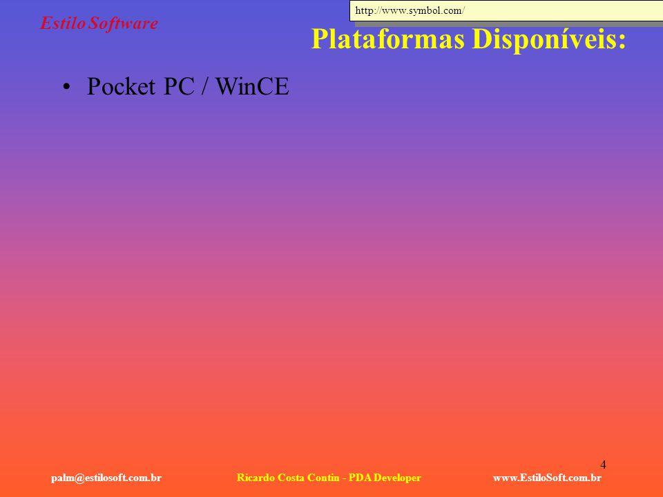 4 Estilo Software www.EstiloSoft.com.brRicardo Costa Contin - PDA Developerpalm@estilosoft.com.br Plataformas Disponíveis: Pocket PC / WinCE http://ww