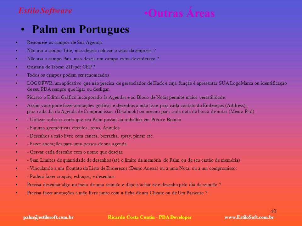 40 Estilo Software Palm em Portugues www.EstiloSoft.com.brRicardo Costa Contin - PDA Developerpalm@estilosoft.com.br Outras Áreas Renomeie os campos d