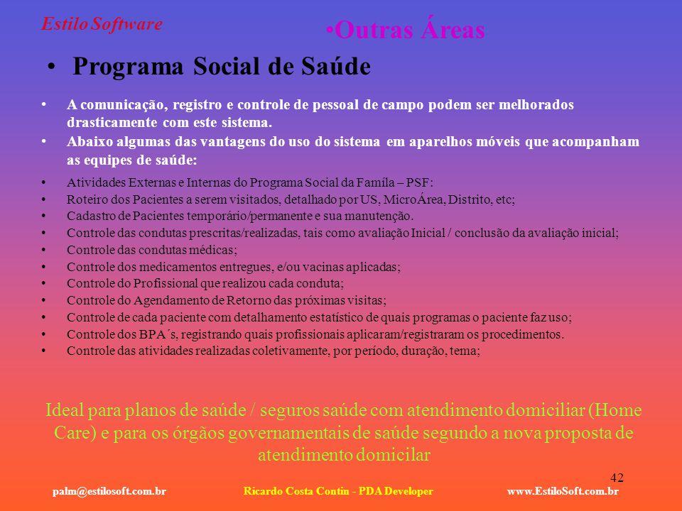 42 Atividades Externas e Internas do Programa Social da Famíla – PSF: Roteiro dos Pacientes a serem visitados, detalhado por US, MicroÁrea, Distrito,
