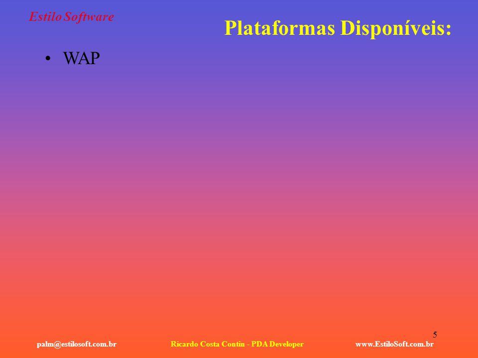 5 Estilo Software www.EstiloSoft.com.brRicardo Costa Contin - PDA Developerpalm@estilosoft.com.br Plataformas Disponíveis: WAP
