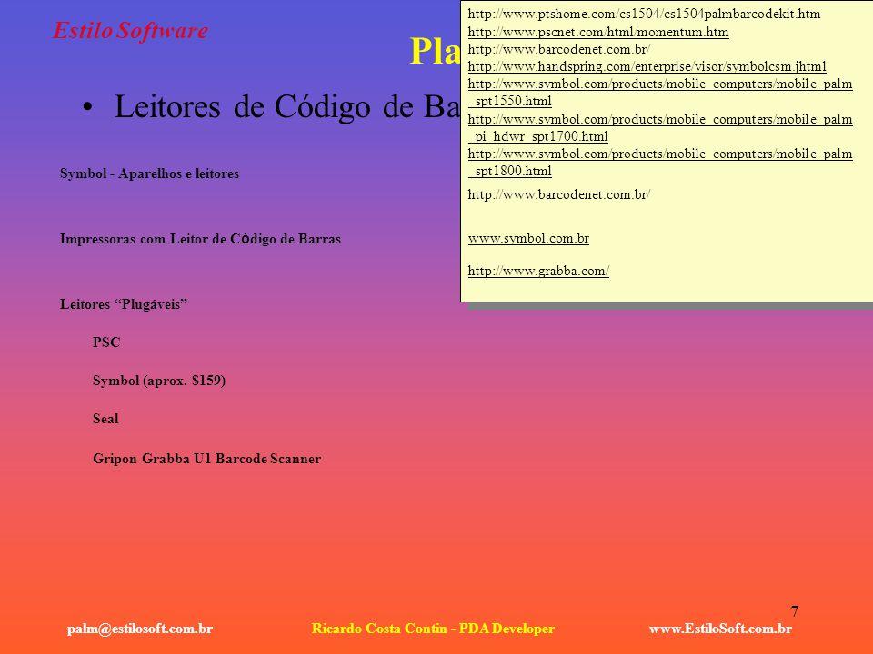 7 Estilo Software www.EstiloSoft.com.brRicardo Costa Contin - PDA Developerpalm@estilosoft.com.br Plataformas Disponíveis: Leitores de Código de Barra