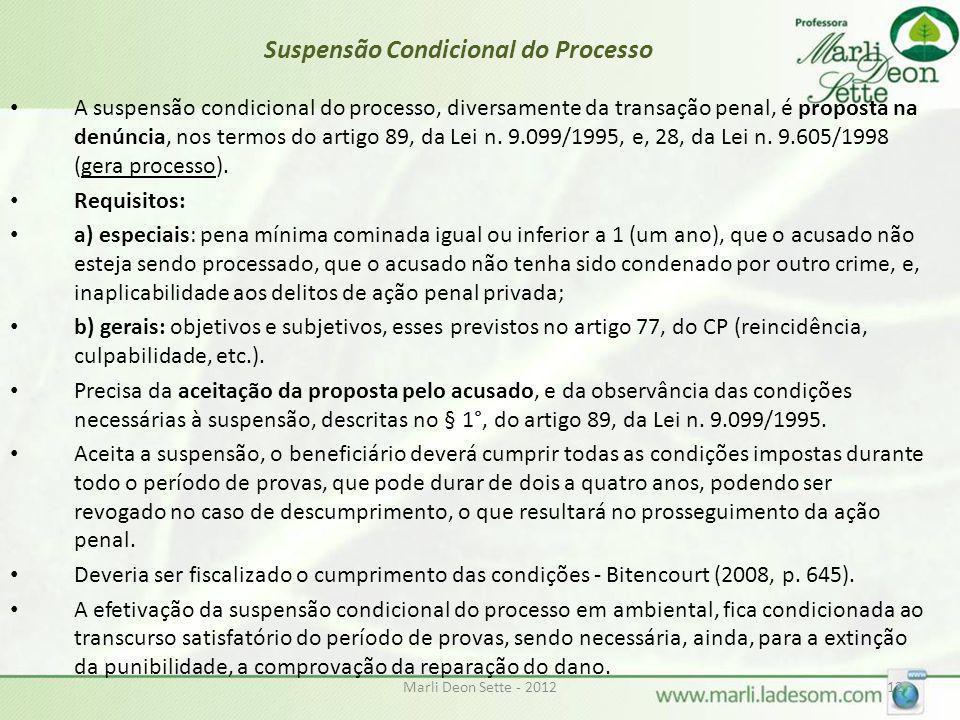 Marli Deon Sette - 201212 Suspensão Condicional do Processo A suspensão condicional do processo, diversamente da transação penal, é proposta na denúnc