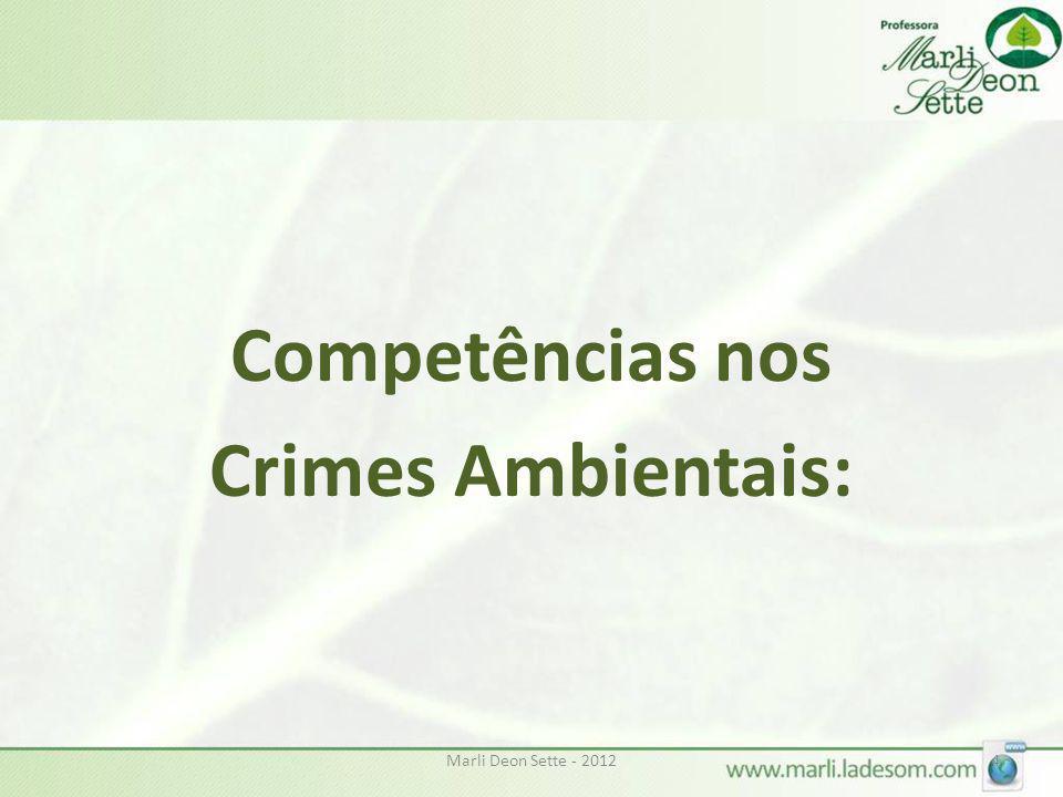 Marli Deon Sette - 20124 Competências nos Crimes Ambientais: