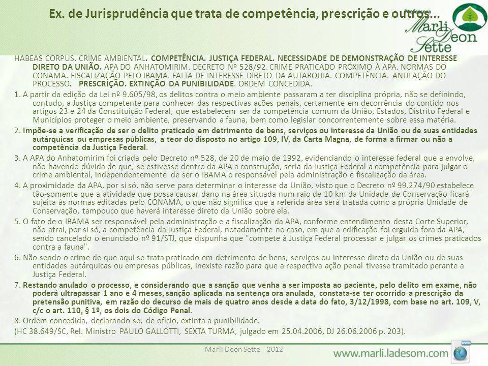 Marli Deon Sette - 20128 Ex. de Jurisprudência que trata de competência, prescrição e outros... HABEAS CORPUS. CRIME AMBIENTAL. COMPETÊNCIA. JUSTIÇA F