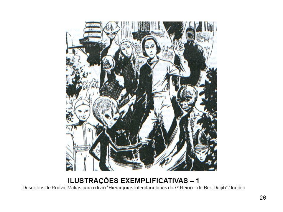 26 ILUSTRAÇÕES EXEMPLIFICATIVAS – 1 Desenhos de Rodval Matias para o livro Hierarquias Interplanetárias do 7º Reino – de Ben Daijih / Inédito