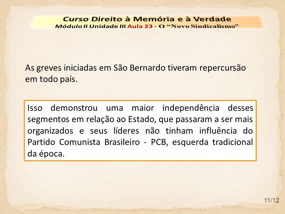 11/12 As greves iniciadas em São Bernardo tiveram repercursão em todo país.