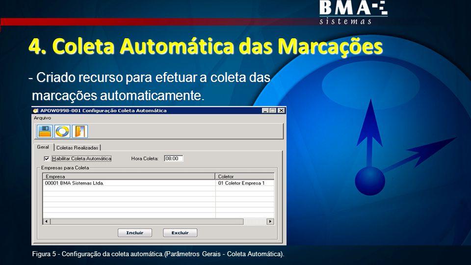 4. Coleta Automática das Marcações - Criado recurso para efetuar a coleta das marcações automaticamente. marcações automaticamente. Figura 5 - Configu