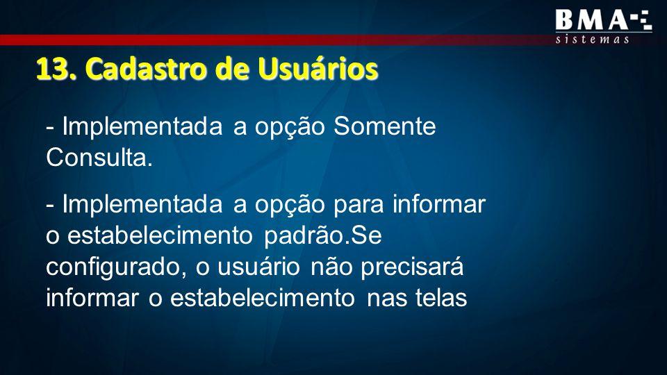 13.Cadastro de Usuários - Implementada a opção Somente Consulta.