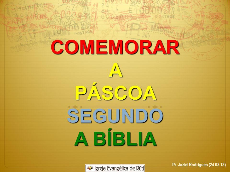 Antigo Testamento Festa da Páscoa Novo Testamento A Ceia do SENHOR