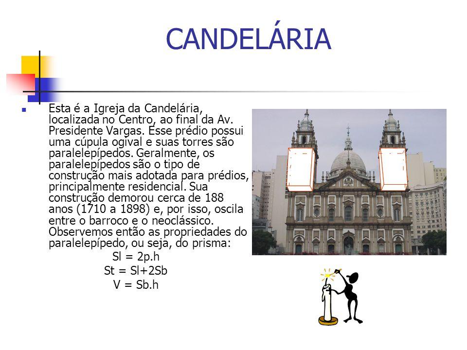 CANDELÁRIA Esta é a Igreja da Candelária, localizada no Centro, ao final da Av. Presidente Vargas. Esse prédio possui uma cúpula ogival e suas torres