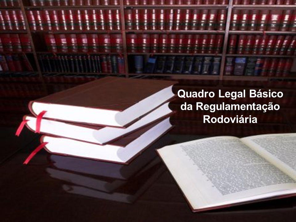 2 Quadro Legal Básico da Regulamentação Rodoviária