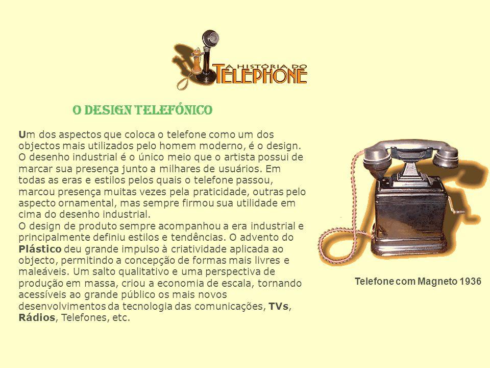 O Design Telefónico Telefone com Magneto 1936 Um dos aspectos que coloca o telefone como um dos objectos mais utilizados pelo homem moderno, é o desig