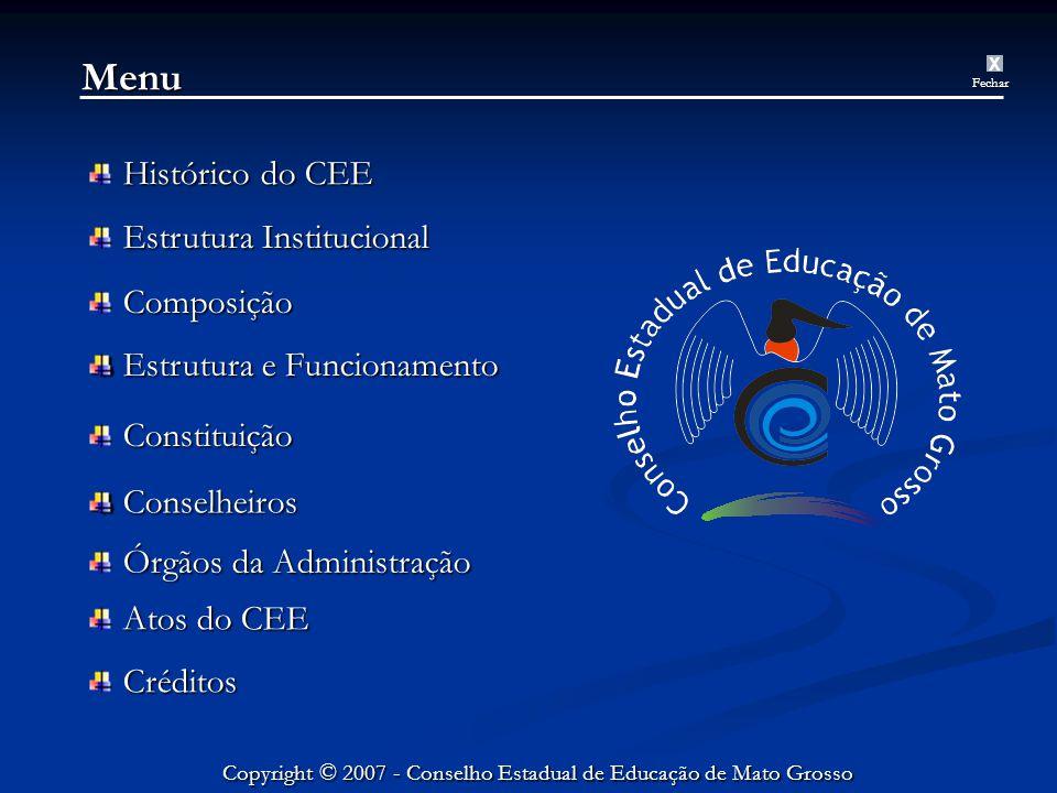 Menu Histórico do CEE Histórico do CEE Estrutura Institucional Estrutura Institucional Composição Composição Estrutura e Funcionamento Estrutura e Funcionamento Constituição Constituição Conselheiros Conselheiros Órgãos da Administração Órgãos da Administração Atos do CEE Atos do CEE Créditos Créditos XFechar
