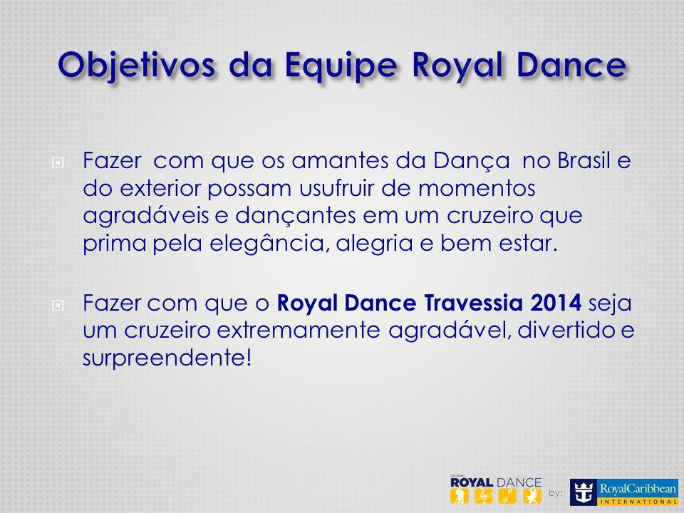 Fazer com que os amantes da Dança no Brasil e do exterior possam usufruir de momentos agradáveis e dançantes em um cruzeiro que prima pela elegância, alegria e bem estar.