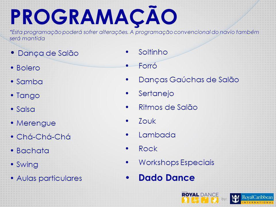 by: PROGRAMAÇÃO *Esta programação poderá sofrer alterações. A programação convencional do navio também será mantida Dança de Salão Bolero Samba Tango