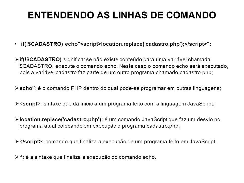 ENTENDENDO AS LINHAS DE COMANDO if(!$CADASTRO) echo