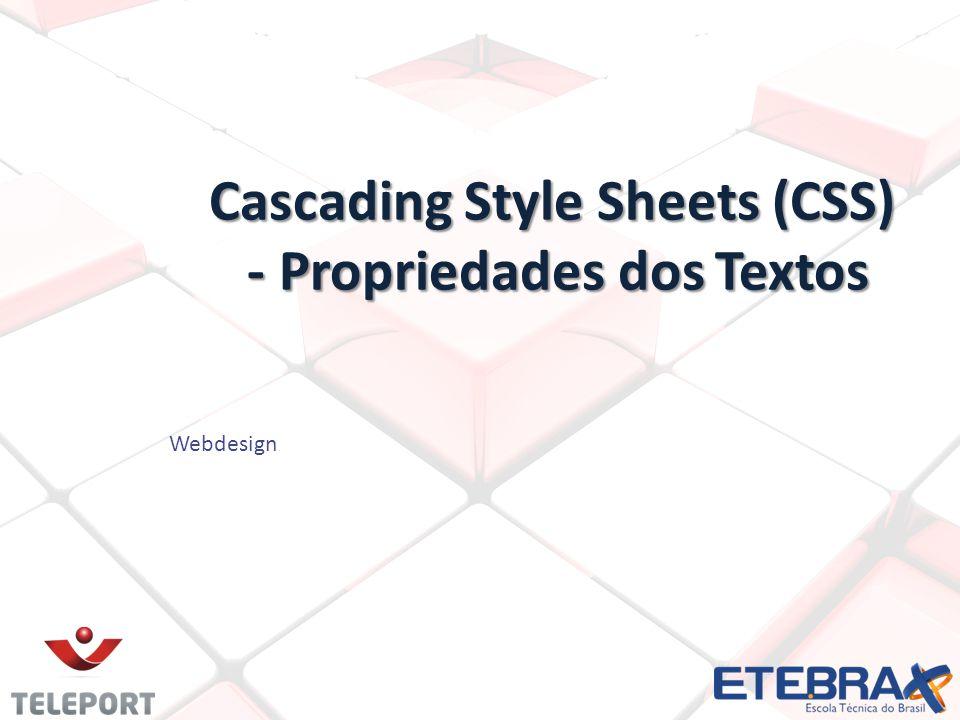 Cascading Style Sheets (CSS) - Propriedades dos Textos Webdesign