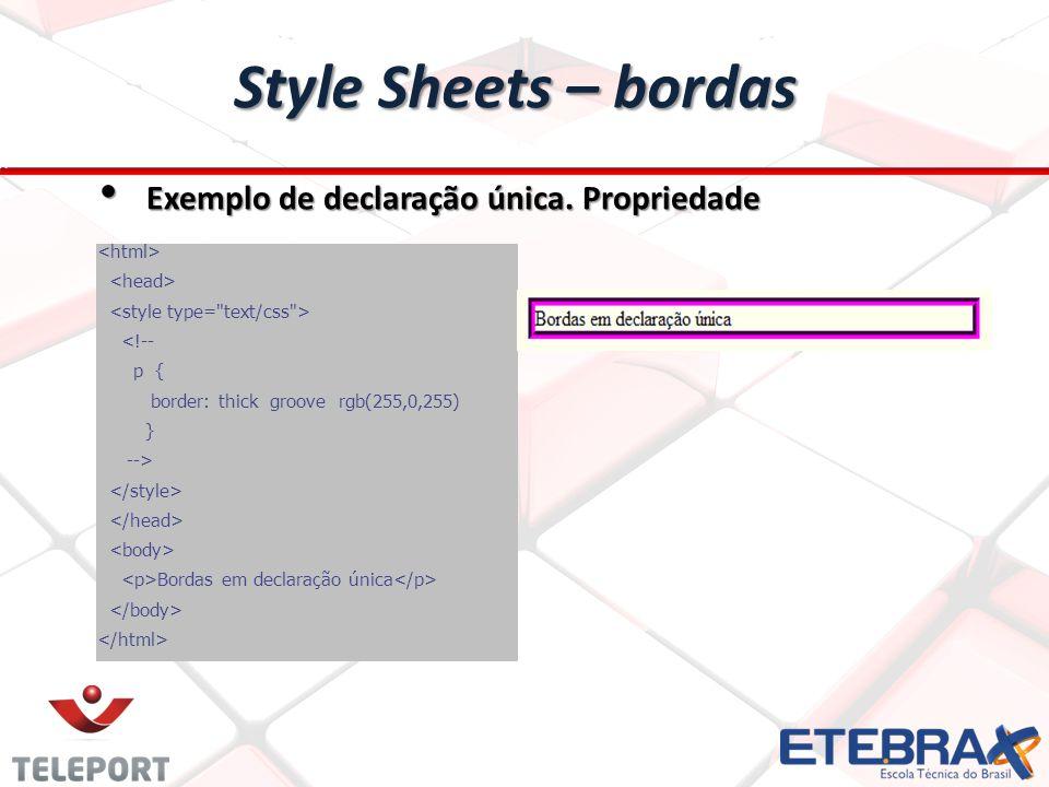 Style Sheets – bordas Exemplo de declaração única.