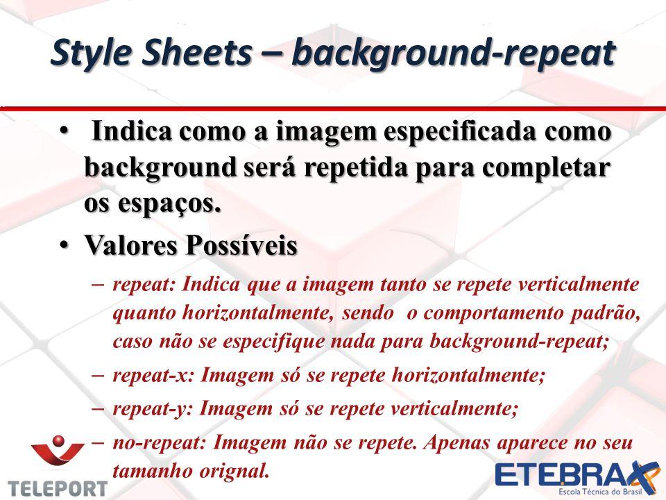 Indica como a imagem especificada como background será repetida para completar os espaços.