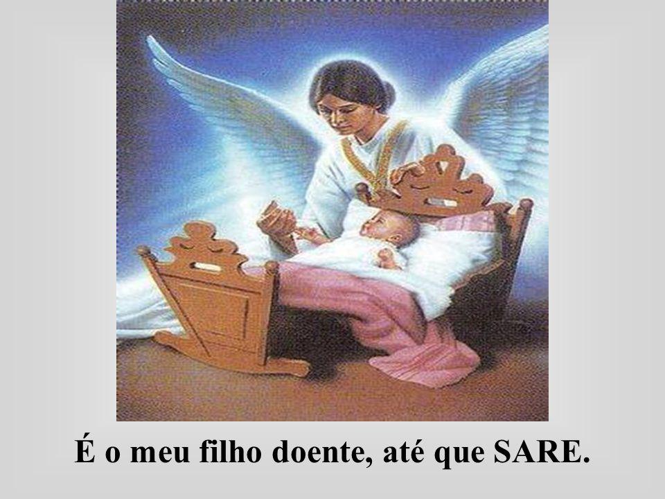 É o meu filho doente, até que SARE.