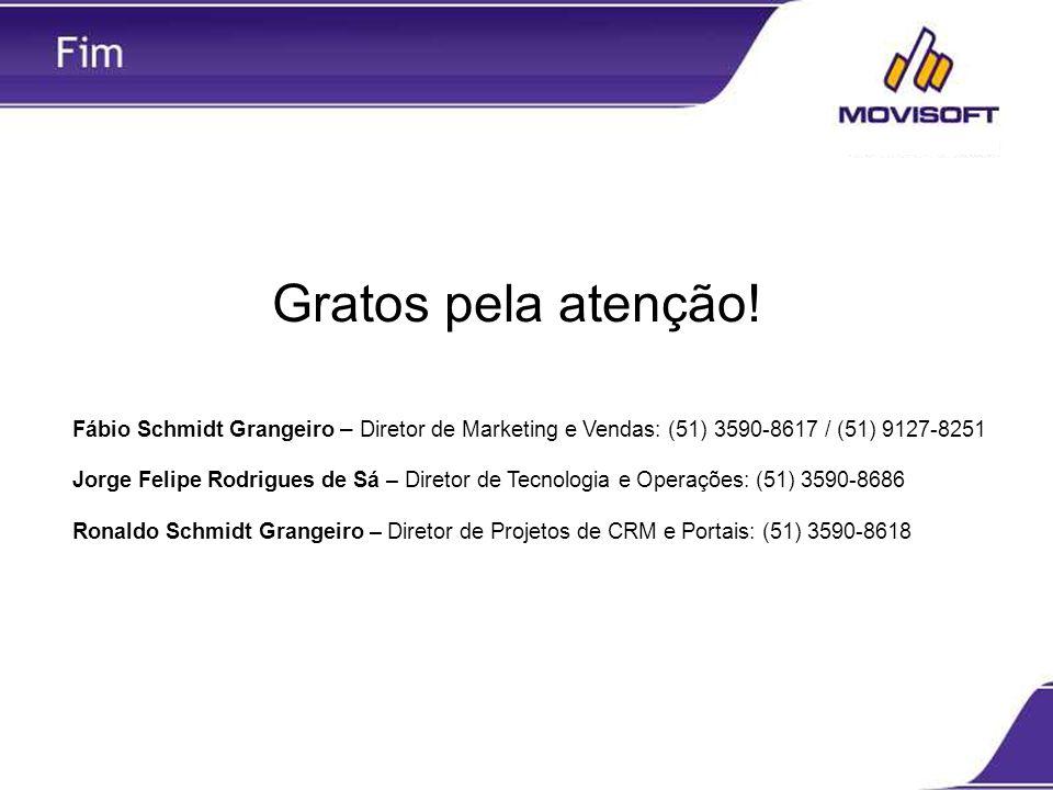 Fábio Schmidt Grangeiro – Diretor de Marketing e Vendas: (51) 3590-8617 / (51) 9127-8251 Jorge Felipe Rodrigues de Sá – Diretor de Tecnologia e Operaç