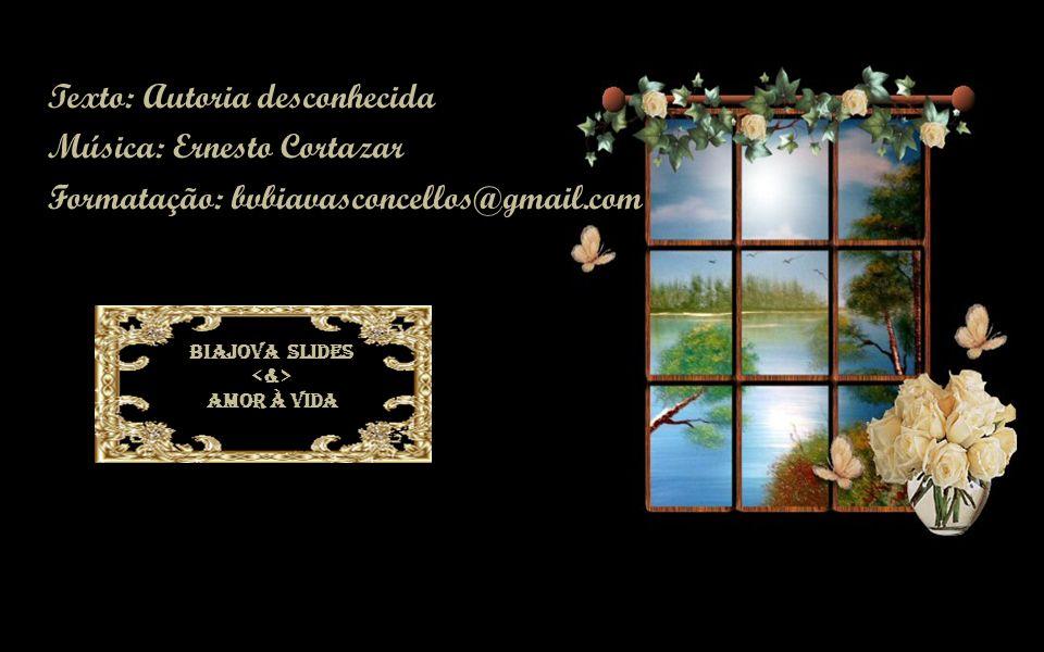 Texto: Autoria desconhecida Música: Ernesto Cortazar Formatação: bvbiavasconcellos@gmail.com BIAJOVA SLIDES AMOR À VIDA