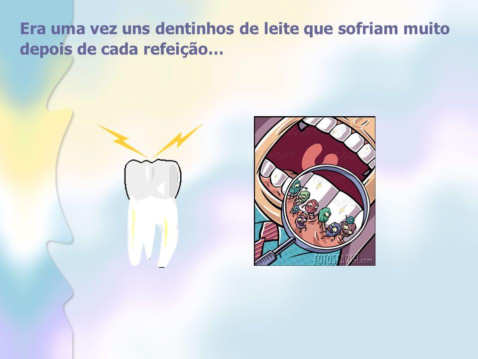 Isso acontecia porque o menino, dono da boca onde os dentinhos moravam, se esquecia sempre de lavar os dentes depois das refeições!