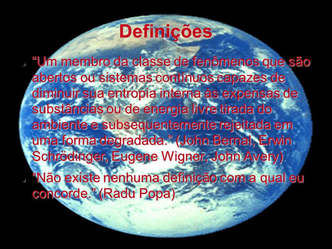 Definições Um membro da classe de fenômenos que são abertos ou sistemas contínuos capazes de diminuir sua entropia interna às expensas de substâncias