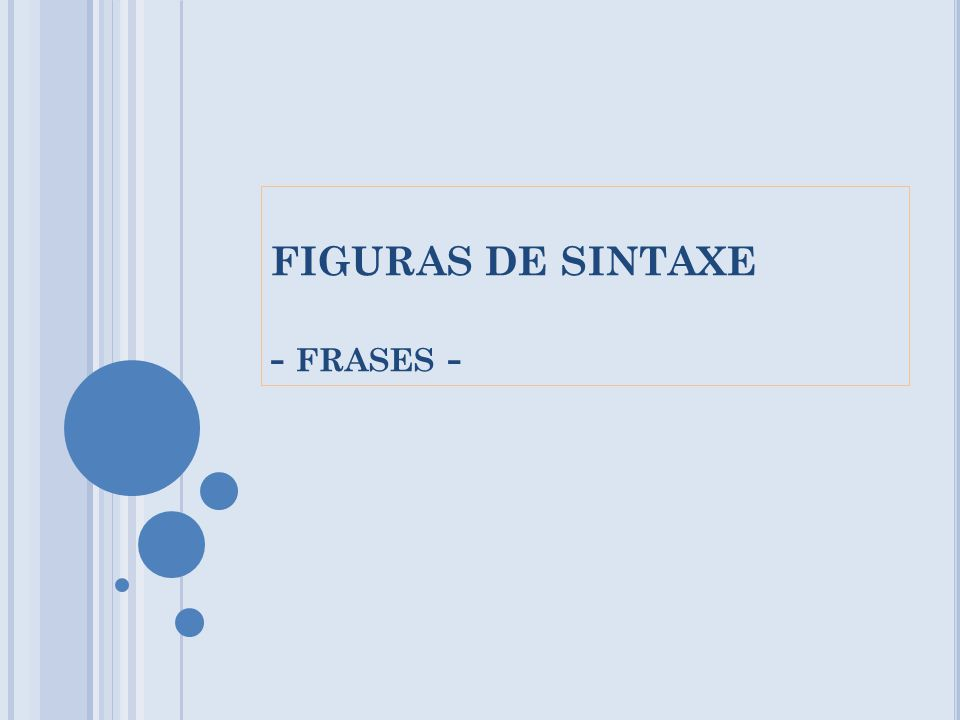 FIGURAS DE SINTAXE - FRASES -
