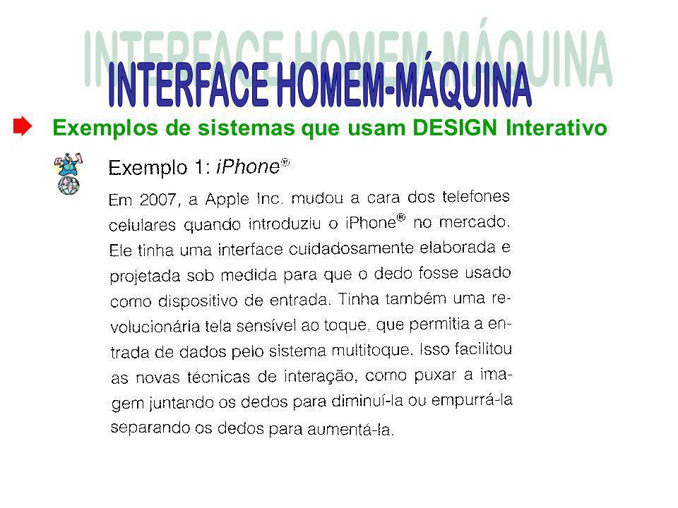 Exemplos de sistemas que usam DESIGN Interativo