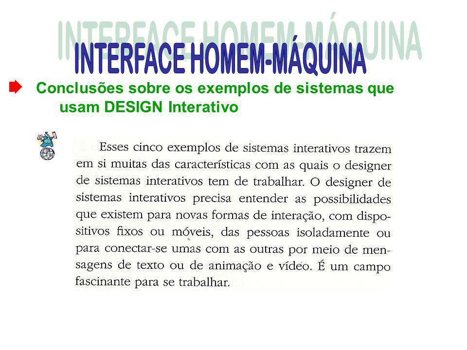 Conclusões sobre os exemplos de sistemas que usam DESIGN Interativo