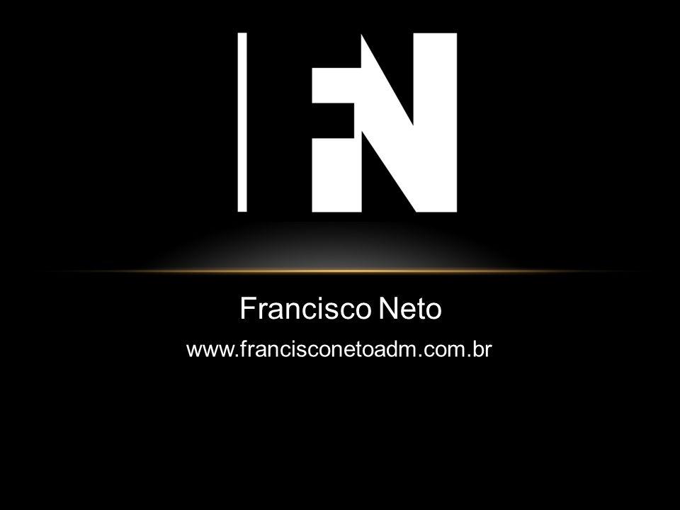 Francisco Neto www.francisconetoadm.com.br