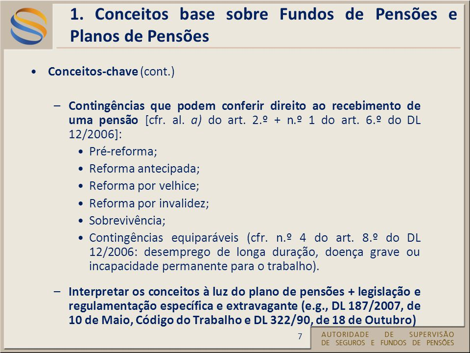 Conceitos-chave (cont.) –Contingências que podem conferir direito ao recebimento de uma pensão [cfr.