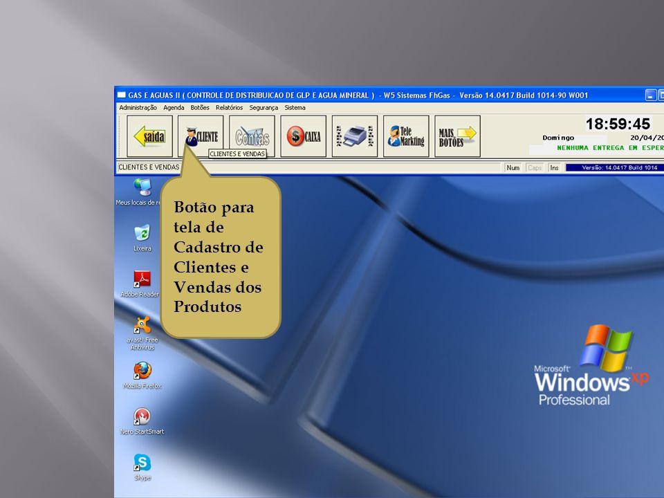 Botão para tela de Cadastro de Clientes e Vendas dos Produtos