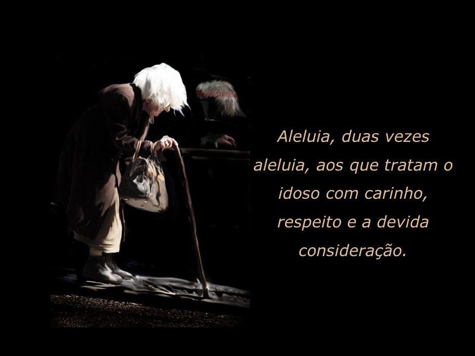 Aleluia aos que tomam para si próprio os sofrimentos de todos os seres.