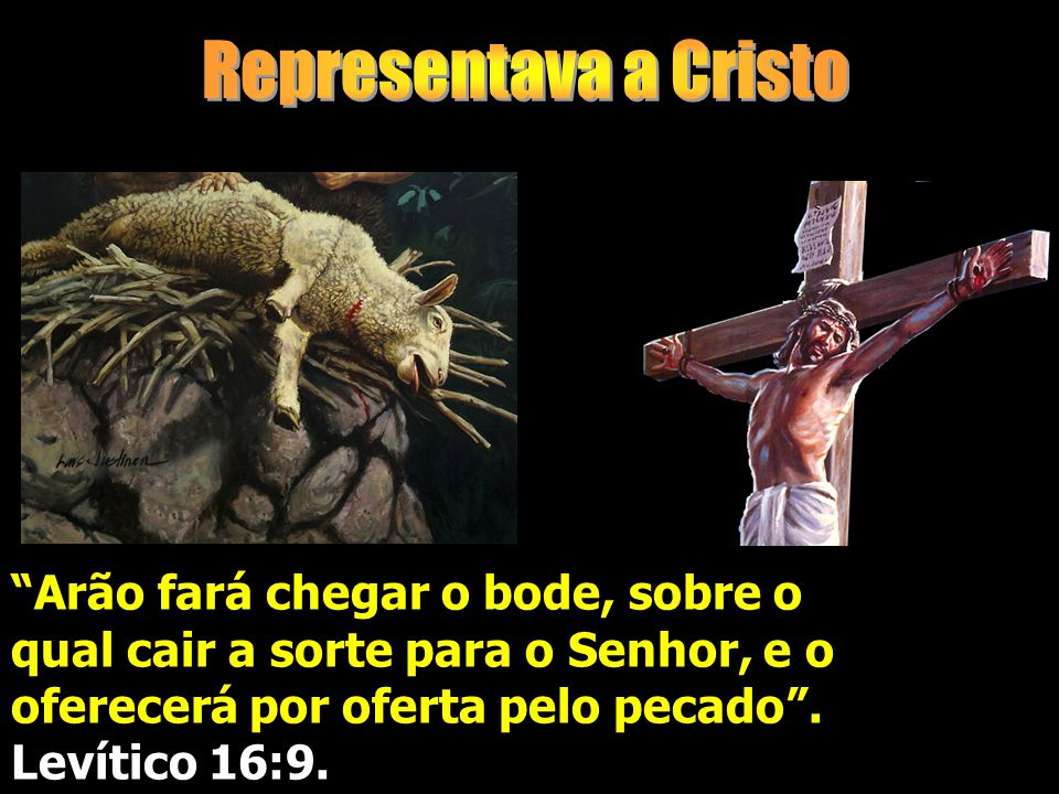 Arão fará chegar o bode, sobre o qual cair a sorte para o Senhor, e o oferecerá por oferta pelo pecado.