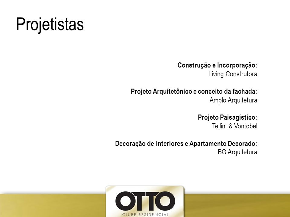 Construção e Incorporação: Living Construtora Projeto Arquitetônico e conceito da fachada: Amplo Arquitetura Projeto Paisagístico: Tellini & Vontobel