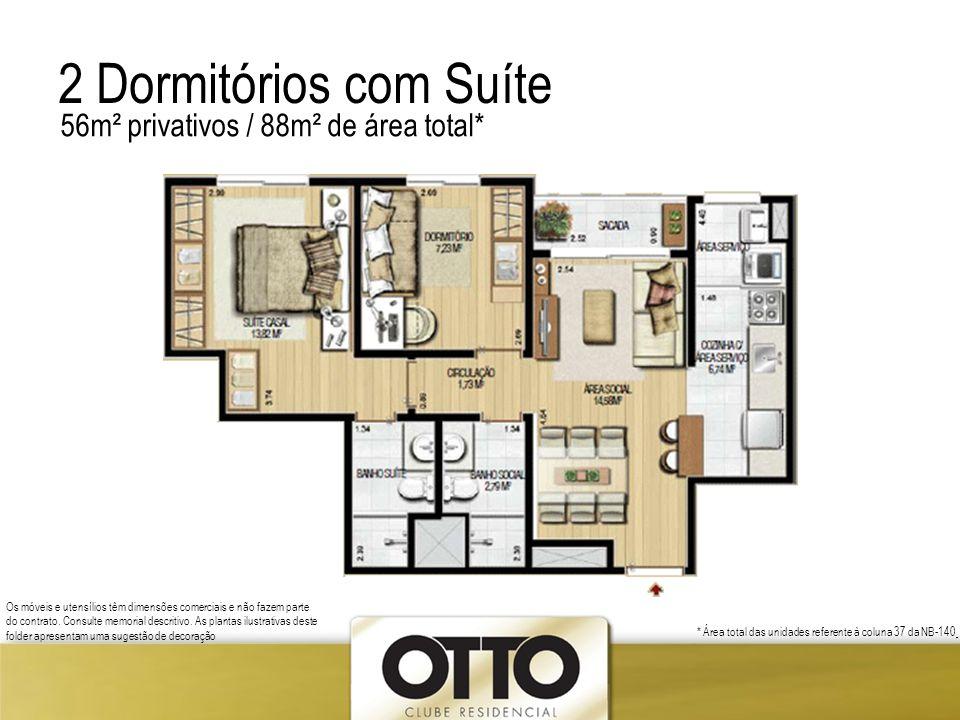 2 Dormitórios com Suíte 56m² privativos / 88m² de área total* Os móveis e utensílios têm dimensões comerciais e não fazem parte do contrato. Consulte