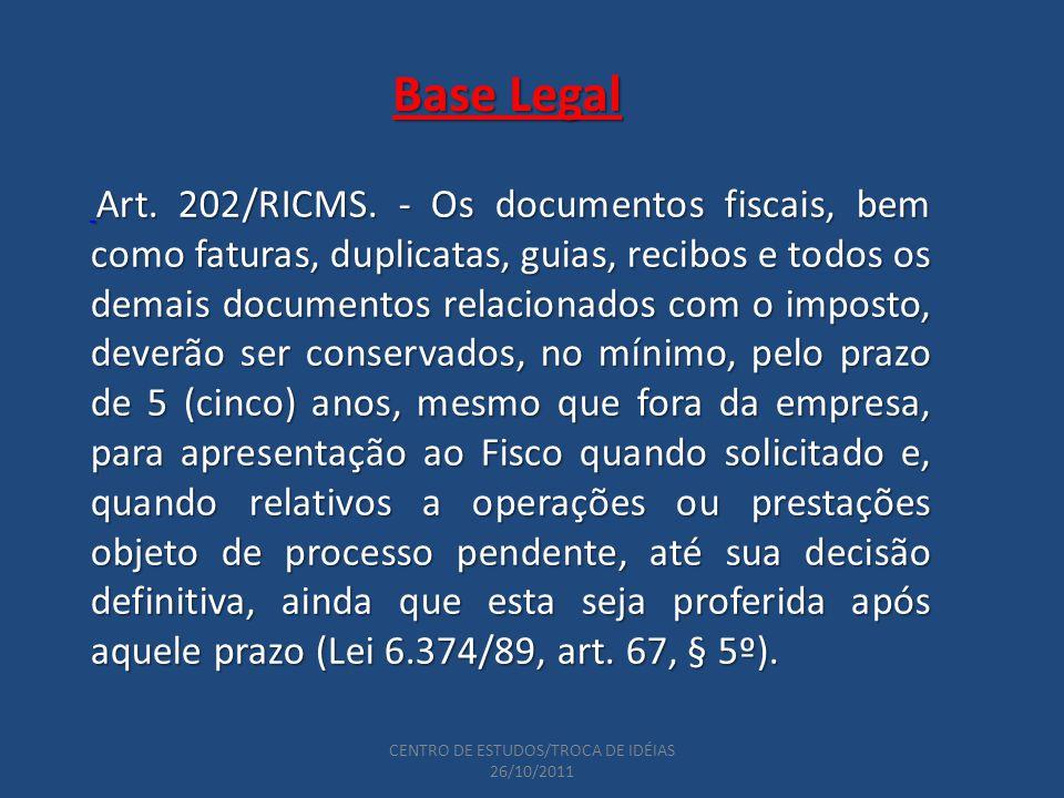 CENTRO DE ESTUDOS/TROCA DE IDÉIAS 26/10/2011 Base Legal Art.
