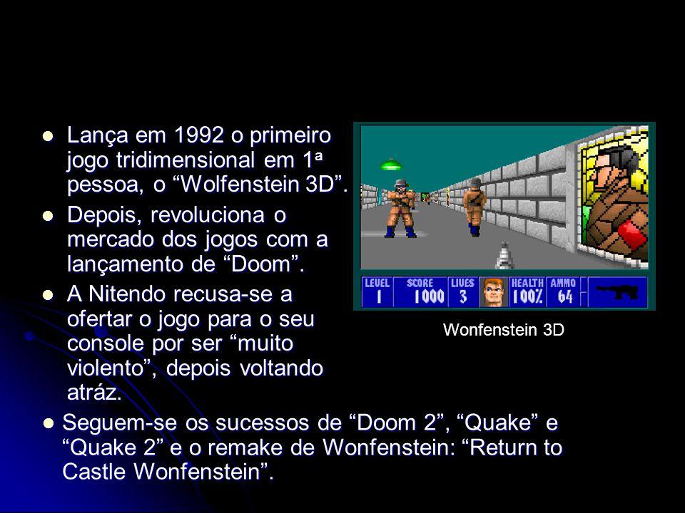 Lança em 1992 o primeiro jogo tridimensional em 1 a pessoa, o Wolfenstein 3D. Lança em 1992 o primeiro jogo tridimensional em 1 a pessoa, o Wolfenstei