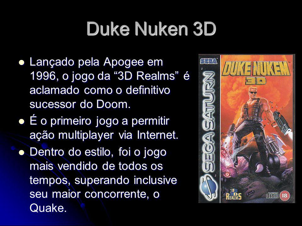 Duke Nuken 3D Lançado pela Apogee em 1996, o jogo da 3D Realms é aclamado como o definitivo sucessor do Doom. Lançado pela Apogee em 1996, o jogo da 3