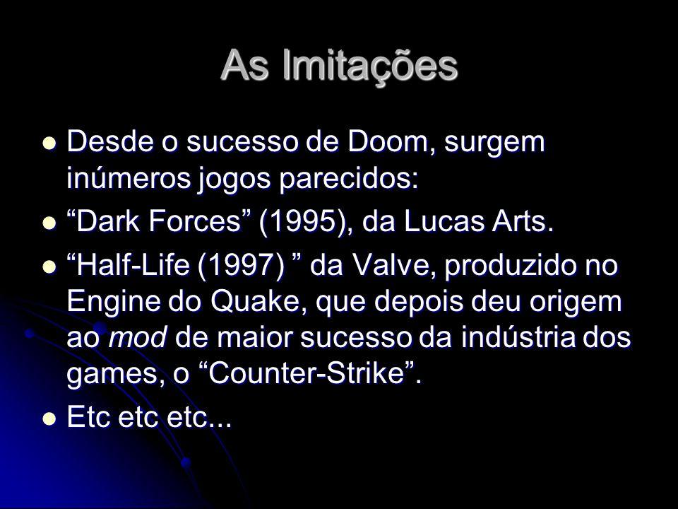 As Imitações Desde o sucesso de Doom, surgem inúmeros jogos parecidos: Desde o sucesso de Doom, surgem inúmeros jogos parecidos: Dark Forces (1995), d